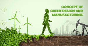 Green manufacturing and Design