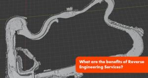 What are the benefits of Reverse Engineering Services?