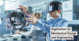 Digitization for Mechincal Engineering